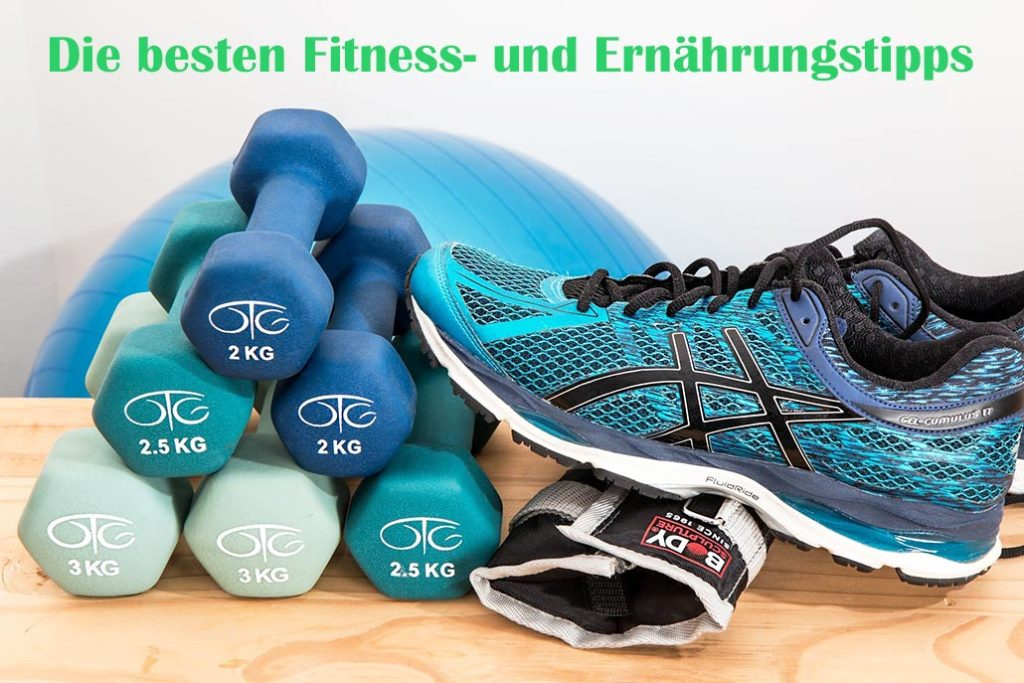 Die besten Fitness- und Ernährungstipps